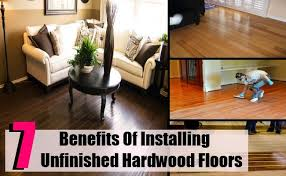 benefits of installing unfinished hardwood floors home so