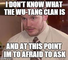 Wu Tang Clan Meme - i like metal my friends like rap so this happens a lot imgflip