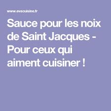pour ceux qui aiment cuisiner sauce pour les noix de jacques pour ceux qui aiment cuisiner