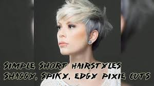 spiky peicy hair cuts 50 simple short hairstyles shaggy spiky edgy pixie cuts for women