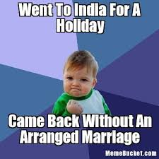 Holiday Meme - went to india for a holiday create your own meme