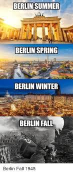 Fall Meme - berlin summer berlin spring berlin winter berlin fall fall meme