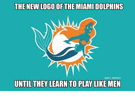 Miami Dolphins Memes - the new logo of the miami dolphins nam memes until they learn to