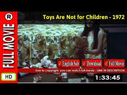watch toys are not for children 1972 full hd movie official trailer watch toys are not for children 1972 youtube