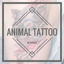 the 25 best animal tattoo meanings ideas on pinterest spirit