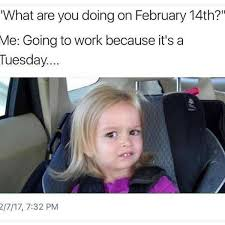 Me On Valentines Day Meme - let s face it valentine s day sucks right thechive
