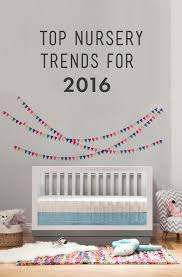 Popular Trends 2016 by Top Nursery Trends For 2016 Design Necessities
