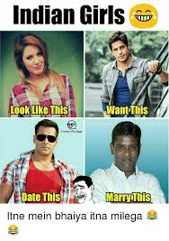 Funny Indian Memes - indian girls want this look like this funny pic app marr this itne