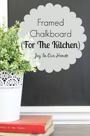 fascinating framed chalkboard for kitchen including decorating