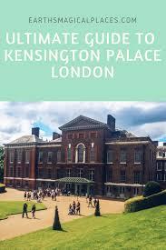 Kensington Pala Ultimate Guide To Visiting Kensington Palace Earth U0027s Magical Places