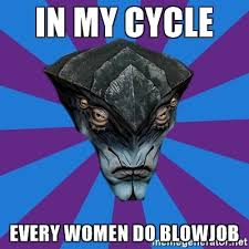 Blowjob Meme - in my cycle every women do blowjob javik the prothean meme