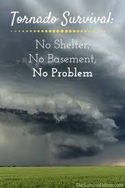 Dont Look In The Basement Tornado Survival No Shelter No Basement No Problem Survival Mom