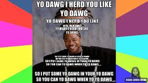 Yo Dog Meme - jesus loves meme 3 yo dawg meme redemption church plano texas