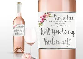will you be my bridesmaid wine labels unique ways to ask will you be my bridesmaid personalized
