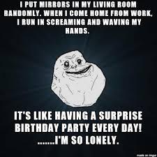Lonely Meme - i m so lonely meme on imgur