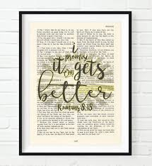 Christian Home Decor Wall Art It Only Gets Better Romans 8 18 Vintage Bible Page Christian Art