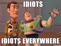 Imgur Com Meme - idiots idiots everywhere meme on imgur