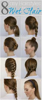 hairstyles when 8 easy hairstyles for wet hair missy sue