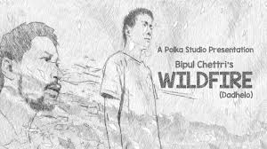 Wildfire Song Mtv by Bipul Chettri Wildfire Dadhelo Official Music Video Youtube