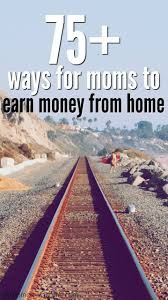 Ideas To Make Money From Home 94 Best Work From Home Jobs Images On Pinterest Extra Money