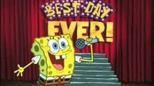 Best Day Ever Meme - the best day ever lyrics spongebob squarepants elyrics net