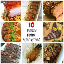 10 turkey dinner alternatives alternative meals and dinners