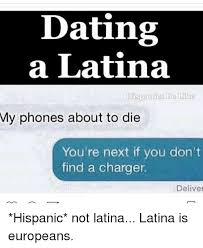 Dating A Latina Meme - dating a latina his panies bellike my phones about to die you re