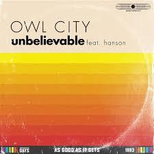 owl city u2013 unbelievable lyrics genius lyrics