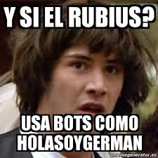 Hola Soy German Memes - meme keanu reeves y si el rubius usa bots como holasoygerman