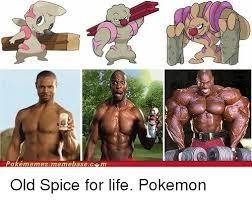 Old Spice Meme - pok礬memes memebasec m old spice for life pokemon memebase meme