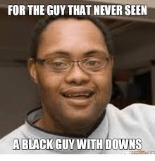 Guys Meme - 25 best memes about funny black guys names funny black guys