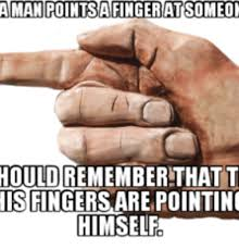 Finger Pointing Meme - aman pontsafingeratsomeon hould remember that t is pointing