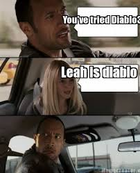Diablo Meme - meme creator you ve tried diablo3 leah is diablo meme generator