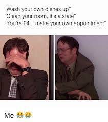 Make Meme With Own Picture - wash your own dishes up clean your room it s a state you re 24