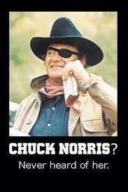 John Wayne Memes - chuck norris never heard of her john wayne meme the savannah
