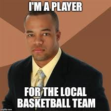 Player Memes - successful black man meme imgflip