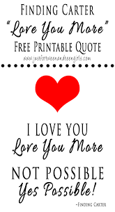 printable love quotes and sayings finding carter free printable love you more quote omg gift emporium