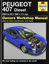 peugeot 407 diesel service and repair manual 2004 2011 haynes