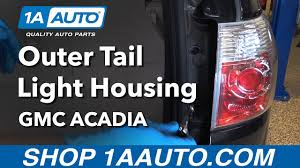 Cheap Tail Light Assembly How To Replace Install Outer Tail Light Housing 07 12 Gmc Acadia
