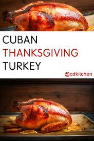 cuban thanksgiving turkey recipe cdkitchen