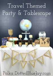 themed tablescapes travel themed party tablescape retirement themed