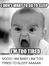 Go Sleep Meme - dontwant to go to sleep im too tired go to sleep meme on