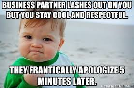 Baby Business Meme - business partner lashes out on you but you stay cool and respectful