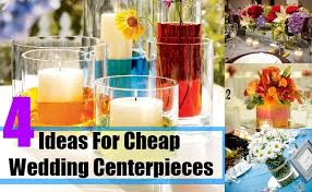 Economical Wedding Centerpieces by Ideas For Cheap Wedding Centerpieces How To Select Inexpensive