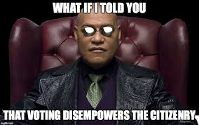 The Matrix Meme - monday morning matrix meme voting libertarian christian institute
