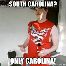 South Carolina Memes - south carolina only carolina redneck randal meme generator