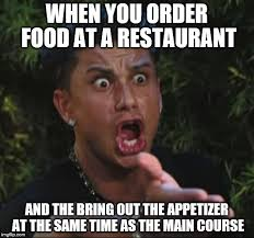 Restaurant Memes - the faux pas of dining out imgflip