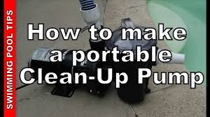 how to make a portable clean up pump to vacuum out a pool youtube
