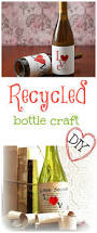 best 25 recycled bottle crafts ideas on pinterest diy wine