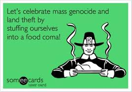 let s celebrate mass genocide and land theft by ourselves